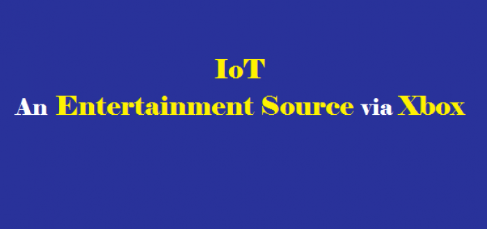 How IoT Can Serve As An Entertainment Source via Xbox?