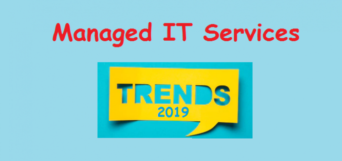 Managed IT Services Top 5 Trends You Cannot Ignore in 2019_Featured
