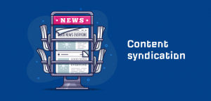 Why Businesses Should Start Using Content Syndication_Featured